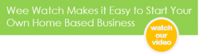 Wee Watch Makes it Easy to Start Your Own Home Based Business - watch our video